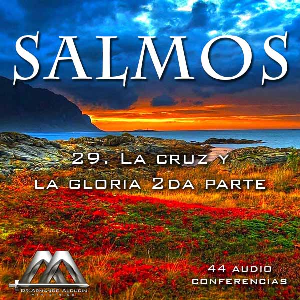 29 La cruz y la gloria 2da parte | Audio Books | Religion and Spirituality