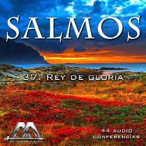 37 Rey de gloria | Audio Books | Religion and Spirituality