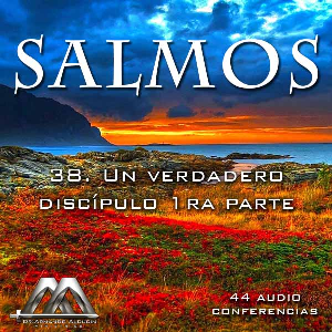 38 Un verdadero discipulo 1ra parte | Audio Books | Religion and Spirituality
