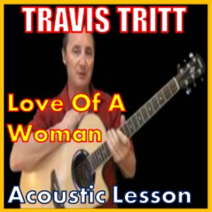 Learn to play Love Of A Woman by Travis Tritt | Movies and Videos | Educational