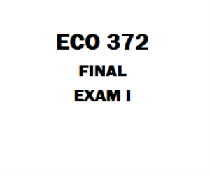 ECO 372 Final | eBooks | Education