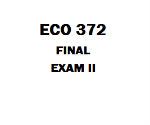 ECO 372 Final Exam | eBooks | Education