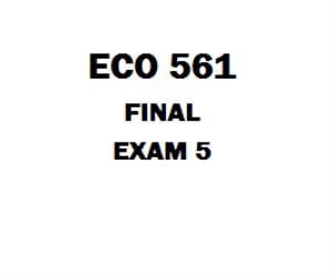 ECO 561 Final Exam Answers | eBooks | Education