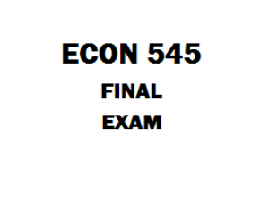 ECON 545 Final Exam 1 | eBooks | Education
