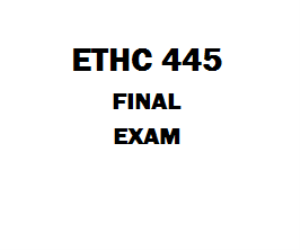 ETHC 445 Final | eBooks | Education
