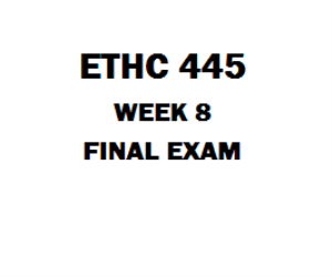 ETHC 445 Final Exam | eBooks | Education