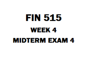FIN 515 Midterm Exam 4 | eBooks | Education