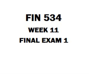 FIN 534 Final Exam 1 | eBooks | Education