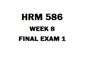 HRM 586 Final Exam Answers | eBooks | Education