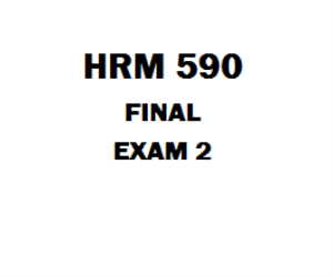 HRM 590 Final Exam | eBooks | Education