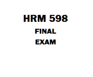 HRM 598 Final Exam | eBooks | Education