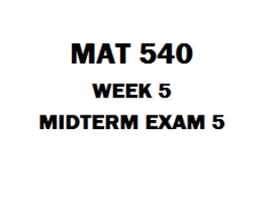 MAT 540 Week 5 Midterm Exam | eBooks | Education