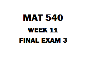 MAT 540 Weel 11 Final | eBooks | Education