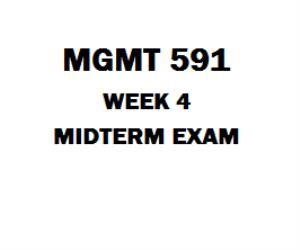 MGMT 591 Week 4 Midterm Exam | eBooks | Education