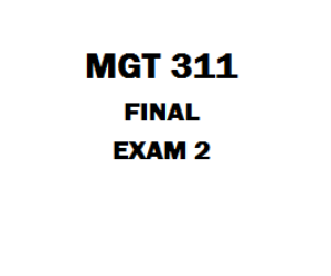 MGT 311 Final Exam | eBooks | Education