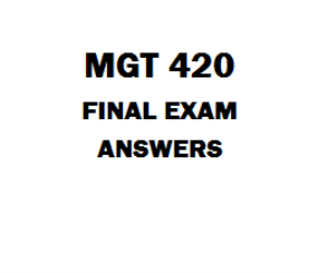 MGT 420 Final Exam Answers | eBooks | Education