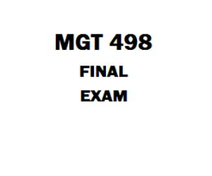 MGT 498 Final Exam | eBooks | Education