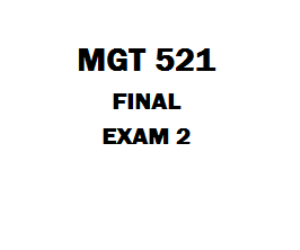 MGT 521 Week 6 Final Exam | eBooks | Education
