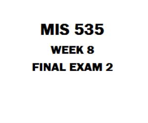 MIS 535 Final Exam | eBooks | Education