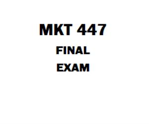 MKT 447 Final Exam | eBooks | Education