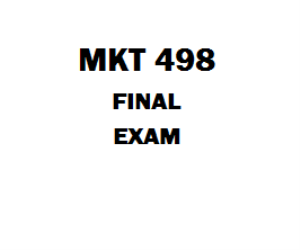 MKT 498 Final Exam | eBooks | Education