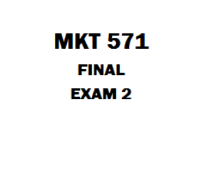 MKT 571 Sample Final Exam | eBooks | Education