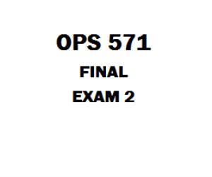 OPS 571 Week 6 Final Exam | eBooks | Education