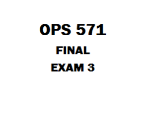 OPS 571 Sample Final Exam | eBooks | Education