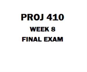 PROJ 410 Week 8 Final Exam | eBooks | Education