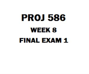 PROJ 586 Final Exam | eBooks | Education