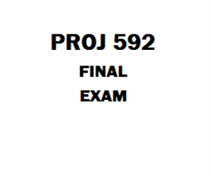 PROJ 592 Final Exam | eBooks | Education