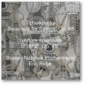 "Tchaikovsky: Serenade for Strings/Overture solennelle ""1812"" - Boston National Philharmonic/Eric Ridje 