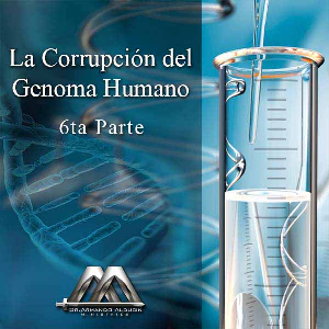 La corrupcion del genoma humano 6ta parte | Audio Books | Religion and Spirituality