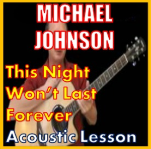 Learn to play This Night Wont Last Forever by Michael Johnson | Movies and Videos | Educational