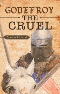 Godefroy the Cruel, by Opaline Allandet | eBooks | Fiction