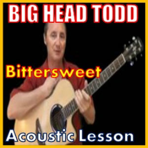 Learn to play Bittersweet by Big Head Todd | Movies and Videos | Educational