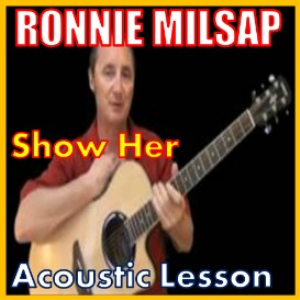 Learn to play Show Her by Ronnie Milsap | Movies and Videos | Educational