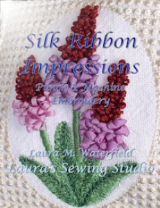 Silk Ribbon Impressions - ART | Crafting | Embroidery