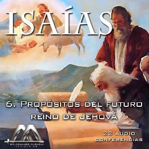 06 propositos del futuro reino de jehova