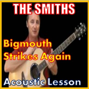 Learn to play Bigmouth Strikes Again by The Smiths | Movies and Videos | Educational