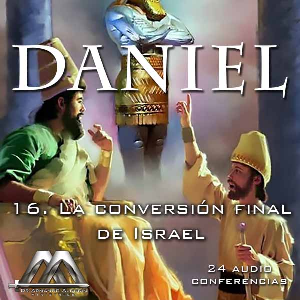 16 La conversion final de Israel | Audio Books | Religion and Spirituality