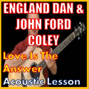 Learn to play Love Is The Answer by England Dan And John Ford Coley | Movies and Videos | Educational