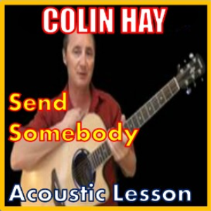 Learn to play Send Somebody by Colin Hay | Movies and Videos | Educational
