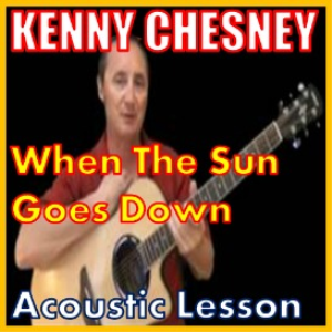 Learn to play When The Sun Goes Down by Kenny Chesney | Movies and Videos | Educational