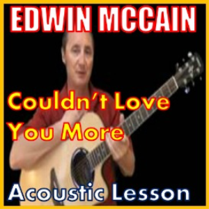 Learn to play Couldn't Love You More by Edwin McCain | Movies and Videos | Educational