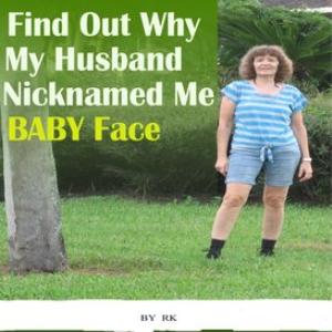 find out why my husband nicknamed me baby face