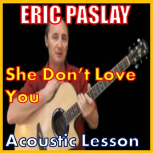 Learn to play She Don't Love You by Eric Paslay | Movies and Videos | Educational
