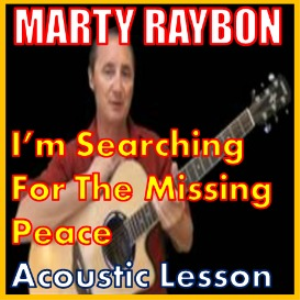 Learn to play Im Searching For The Missing Peace by Marty Raybon | Movies and Videos | Educational