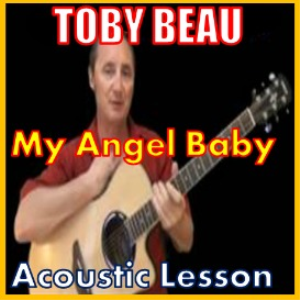 Learn to play My Angel Baby by Toby Beau | Movies and Videos | Educational