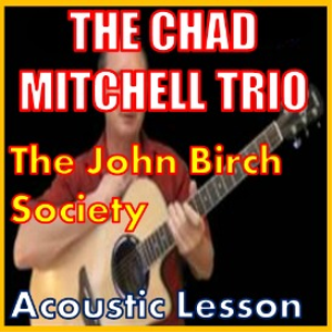 Learn to play The John Birch Society by The Chad Mitchell Trio | Movies and Videos | Educational